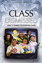 Primary image for Class Dismissed: How TV Frames the Working Class