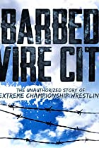 Image of Barbed Wire City: The Unauthorized Story of Extreme Championship Wrestling