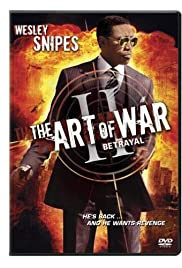 The Art of War II: Betrayal (2008) Poster - Movie Forum, Cast, Reviews