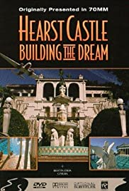 Hearst Castle: Building the Dream Poster