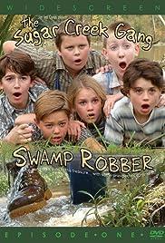 Sugar Creek Gang: Swamp Robber Poster