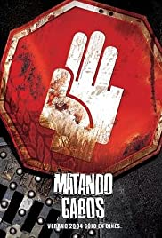 Matando Cabos (2004) Poster - Movie Forum, Cast, Reviews