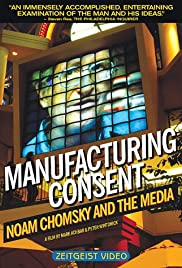 Manufacturing Consent: Noam Chomsky and the Media (1992) Poster - Movie Forum, Cast, Reviews