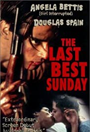 The Last Best Sunday (1999) Poster - Movie Forum, Cast, Reviews