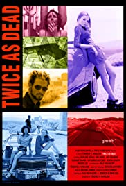 Twice as Dead (2009) Poster - Movie Forum, Cast, Reviews