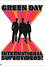 Green Day: International Supervideos! (2001) Poster - Movie Forum, Cast, Reviews