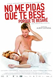 No me pidas que te bese porque te besaré (2008) Poster - Movie Forum, Cast, Reviews
