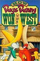 Image of How Bugs Bunny Won the West