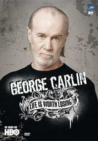 George Carlin: Life Is Worth Losing (2005)