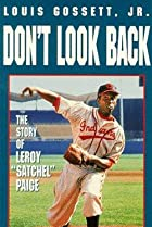 Image of Don't Look Back: The Story of Leroy 'Satchel' Paige