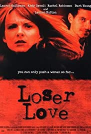 Loser Love (1999) Poster - Movie Forum, Cast, Reviews