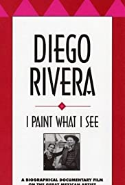 Diego Rivera: I Paint What I See Poster