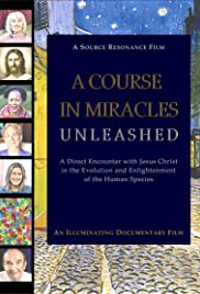 A Course in Miracles Unleashed: A Direct Encounter with Jesus Christ in the Evolution and Enlightenment of the Human Species Poster