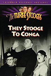 They Stooge to Conga(1943) Poster - Movie Forum, Cast, Reviews