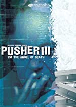 I m the Angel of Death Pusher III(2005)