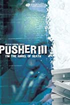 Image of I'm the Angel of Death: Pusher III