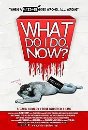 What Do I Do Now? (2009)