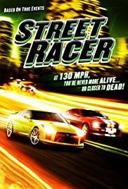 Street Racer (2008) Poster - Movie Forum, Cast, Reviews