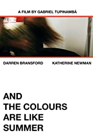 And the Colours Are Like Summer (2007)