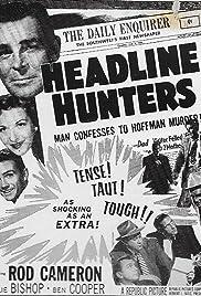 Headline Hunters(1955) Poster - Movie Forum, Cast, Reviews