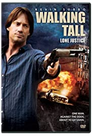 Walking Tall: Lone Justice (2007) Poster - Movie Forum, Cast, Reviews