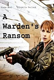 A Warden's Ransom (2014) Poster - Movie Forum, Cast, Reviews