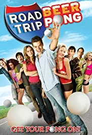 Road Trip: Beer Pong (2009) Poster - Movie Forum, Cast, Reviews