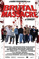 Image of Brutal Massacre: A Comedy