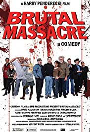 Brutal Massacre: A Comedy (2007) Poster - Movie Forum, Cast, Reviews
