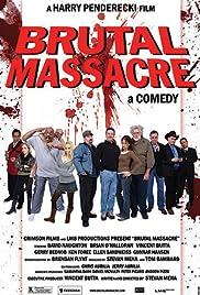 Brutal Massacre: A Comedy(2007) Poster - Movie Forum, Cast, Reviews