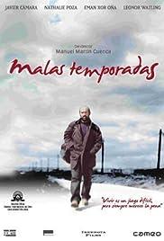 Malas temporadas(2005) Poster - Movie Forum, Cast, Reviews