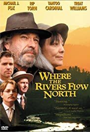Where the Rivers Flow North (1993) Poster - Movie Forum, Cast, Reviews