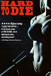 Hard to Die (1990) Poster - Movie Forum, Cast, Reviews