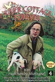 Episode Guide 8 Episodes River Cottage Forever Poster