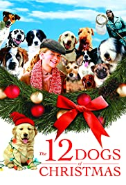 The 12 Dogs of Christmas (2005) Poster - Movie Forum, Cast, Reviews