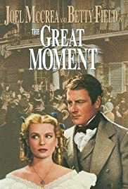 The Great Moment(1944) Poster - Movie Forum, Cast, Reviews