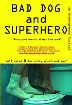 Bad Dog and Superhero