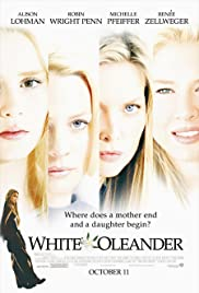 White Oleander (2002) Poster - Movie Forum, Cast, Reviews