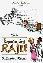 Experiencing Raju