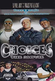 Three 6 Mafia: Choices - The Movie (2001) Poster - Movie Forum, Cast, Reviews