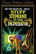 Image of Stuff Stephanie in the Incinerator