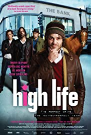 High Life (2009) Poster - Movie Forum, Cast, Reviews