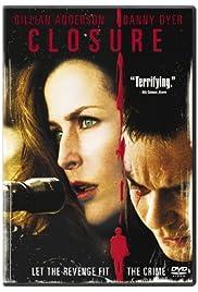 Closure(2007) Poster - Movie Forum, Cast, Reviews