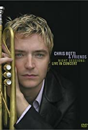Chris Botti & Friends: Night Sessions Live in Concert Poster