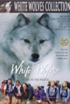 Image of White Wolves: A Cry in the Wild II