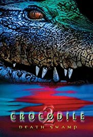 Crocodile 2: Death Swamp (2002) Poster - Movie Forum, Cast, Reviews