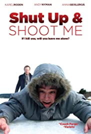 Shut Up and Shoot Me (2005) Poster - Movie Forum, Cast, Reviews