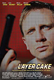 Layer Cake (2004) Poster - Movie Forum, Cast, Reviews