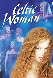 Celtic Woman (2005) Poster - Movie Forum, Cast, Reviews