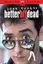 Image of Better Off Dead...